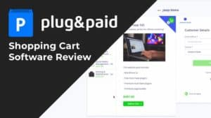 Plugnpaid (Plug&Paid) Review – Shopping Cart Solution For Your Business!